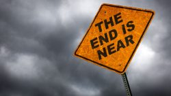 "sign that says ""the end is near"""